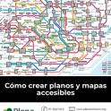 Portada de la Cómo crear planos y mapas accesibles. Tiene un plano de metro
