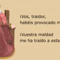 ilustración de mujer de clase alta con ropa del siglo 17. ¡Vos, traidor,  habéis provocado mi perdición!  ¡Vuestra maldad me ha traído a esta situación!