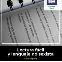 Guía Lectura fáicl y lenguaje no sexista. Red de Accesibilidad cognitiva. Logo lectura fácil. Imagen: página de libro de lectura fácil de la que salen 3 iconos de mujeres