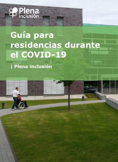 Guía práctica para residencias de personas con discapacidad intelectual o del desarrollo ante la pandemia de coronavirus COVID-19  | Plena Inclusión. 23 de marzo de 2020