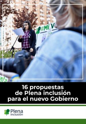 Ver 16 propuestas de Plena inclusión  para el nuevo Gobierno