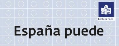 Ir a : Plena inclusión adapta a lectura fácil el documento 'España puede. Plan de Recuperación'