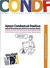 Ver Cuaderno de Buenas Prácticas. Apoyo Conductual Positivo. Algunas herramientas para afrontar las conductas difíciles