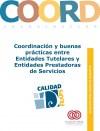 Ver Cuaderno de Buenas Prácticas: Coordinación y buenas prácticas entre Entidades Tutelares y Entidades Prestadoras de Servicios