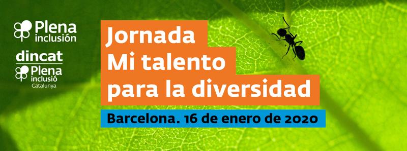 Ir a : Apúntate a la jornada sobre empleo y discapacidad intelectual 'Mi talento para la diversidad' que se celebra este mes en Barcelona