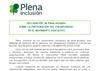 Ver Declaración de Plena inclusión sobre la participación del Voluntariado en el movimiento asociativo