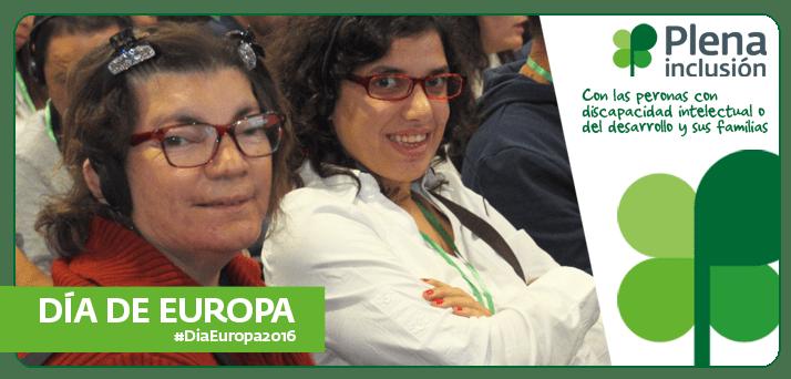 Ir a : Con motivo de la celebración del Día de Europa, Plena inclusión recuerda sus reivindicaciones en el ámbito europeo