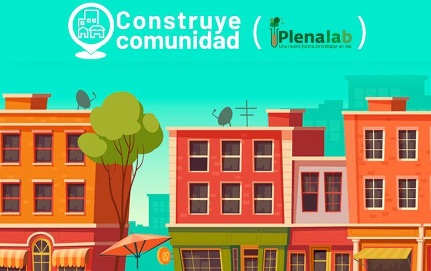 Ir a : Construye comunidad, un proyecto colaborativo con mucho futuro