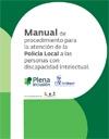 Ver Manual de procedimiento para la atención de la Policia Local a las personas con discapacidad intelectual