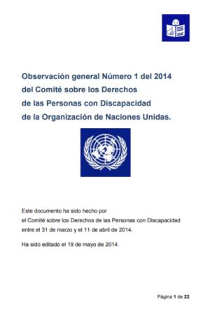 Ver Observación general Número 1 en Lectura Fácil. Comité sobre Derechos de las Personas con Discapacidad de la ONU (2014)