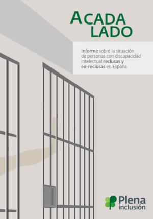Ver A cada lado. Informe sobre la situación de personas con discapacidad intelectual reclusas y ex-reclusas en España