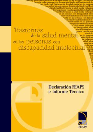 Ver Trastornos de la salud mental en las personas con discapacidad intelectual. Declaración FEAPS e informe técnico