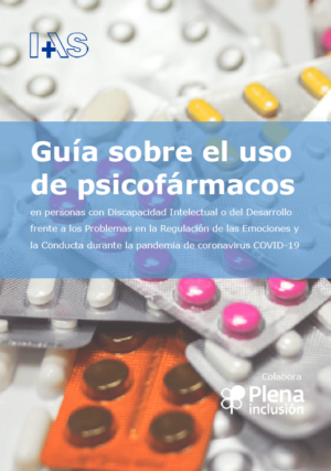 Ver Guía práctica para la utilización de psicofármacos en personas con Discapacidad Intelectual o del Desarrollo frente a los Problemas en la Regulación de las Emociones y la Conducta durantela pandemia de coronavirus COVID-19