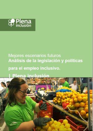 Ver Mejores escenarios futuros: Análisis de la legislación y políticas para el empleo inclusivo