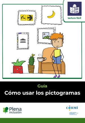 Ver Cómo usar los pictogramas. Guía en lectura fácil