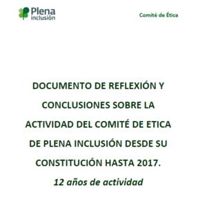 Ver Documento de Reflexión y conclusiones sobre la Actividad del Comité de Ética de Plena inclusión desde su constitución hasta 2017