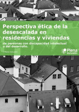 Ver Perspectivaética de la desescalada en residencias y viviendas de personas con discapacidad intelectual o del desarrollo