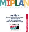 Ver miPlan. Apoyo metodológico para la introducción de la Planificación Centrada en la Persona