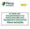 Ver El Papel del Voluntariado y su participación en el movimiento asociativo Plena inclusión