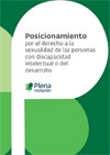 Ver Posicionamiento de Plena inclusión por el derecho a la sexualidad de las personas con discapacidad intelectual o del desarrollo
