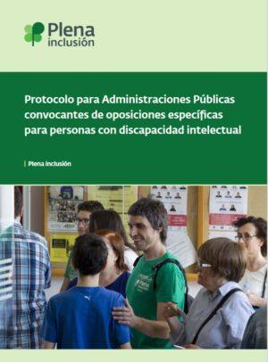 Ver Protocolo para Administraciones Públicas convocantes de oposiciones específicas para personas con discapacidad intelectual