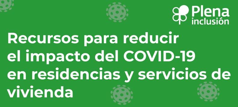Ir a : Recursos para reducir el impacto del COVID-19 en residencias y servicios de vivienda