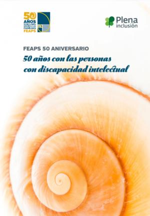 Ver FEAPS 50 aniversario: 50 años con las personas con discapacidad intelectual