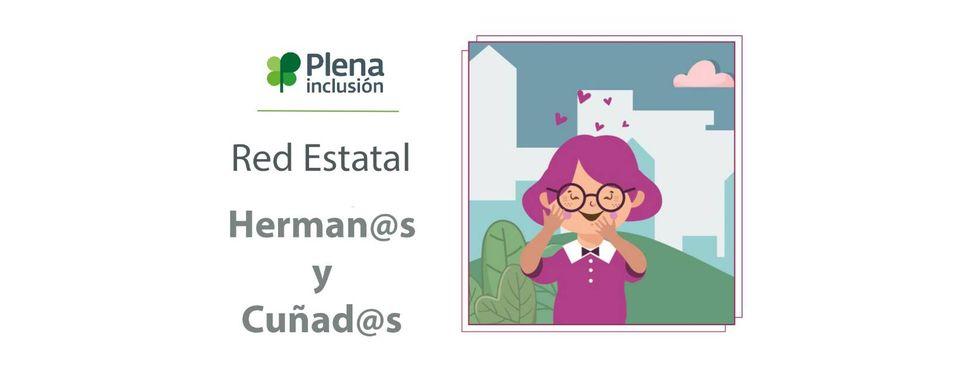 Ir a : La Red de Herma@s y Cuñad@s de Plena inclusión estrena una comunidad virtual en la que compartir experiencias