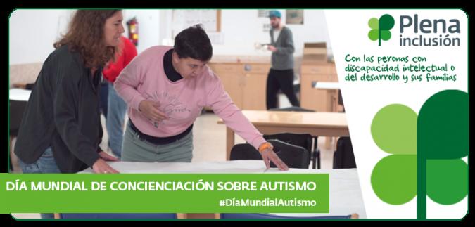 Ir a : Plena inclusión se adhiere a la campaña de Autismo España y Autismo Europa para celebrar el Día del Autismo
