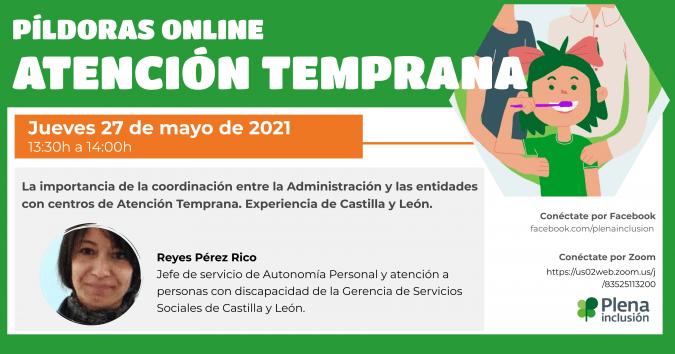 Ir al evento: Píldora online «La importancia de la coordinación entre la Administración y las entidades con centros de Atención Temprana. Experiencia de Castilla y León»