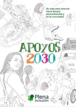 Ver Libro 'Apoyos 2030: un viaje para avanzar hacia apoyos personalizados y en comunidad'